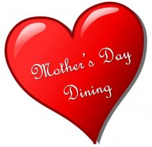 Mothers Day Dining heart